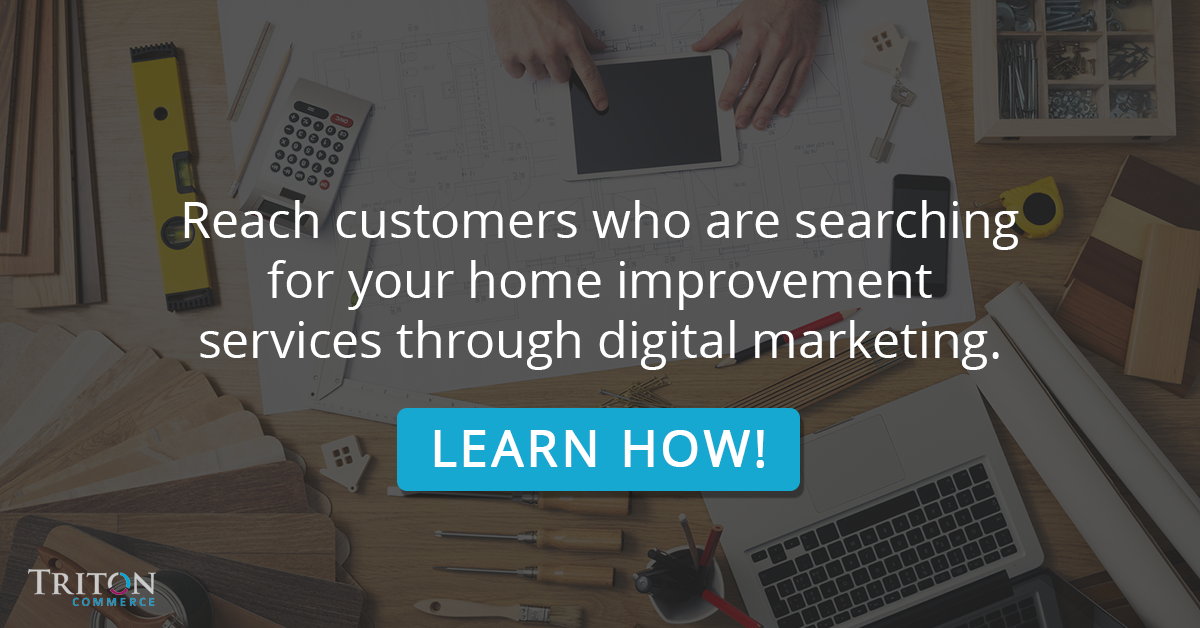 Why Your Home Improvement Company Needs Digital Marketing