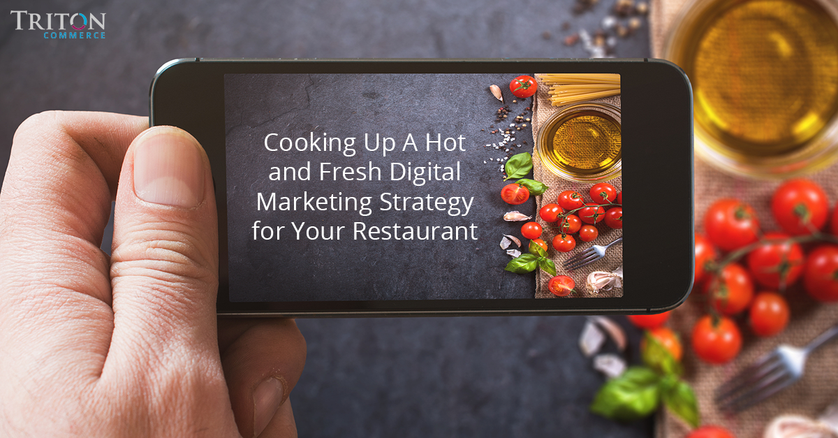 Why a Digital Marketing Strategy Is a Key Ingredient For All Restaurants & Businesses