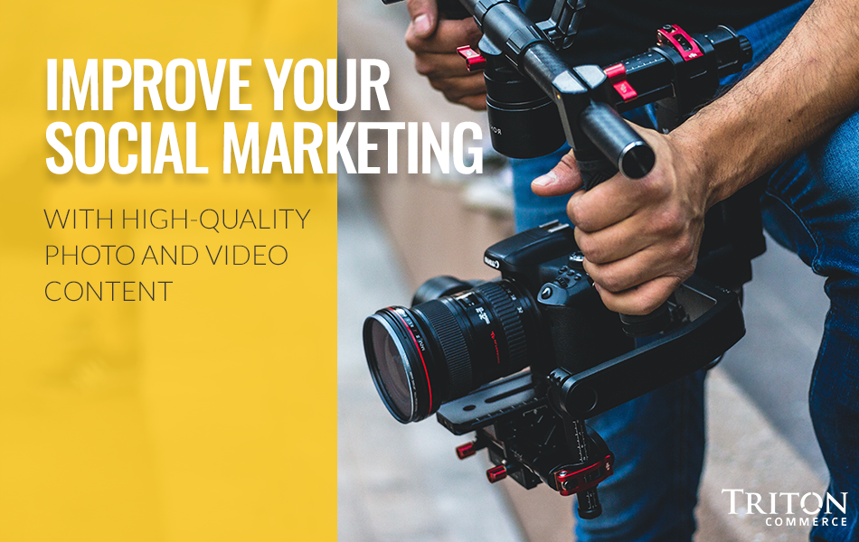 How Can High Quality Photos and Videos Improve Your Social Media Strategy?