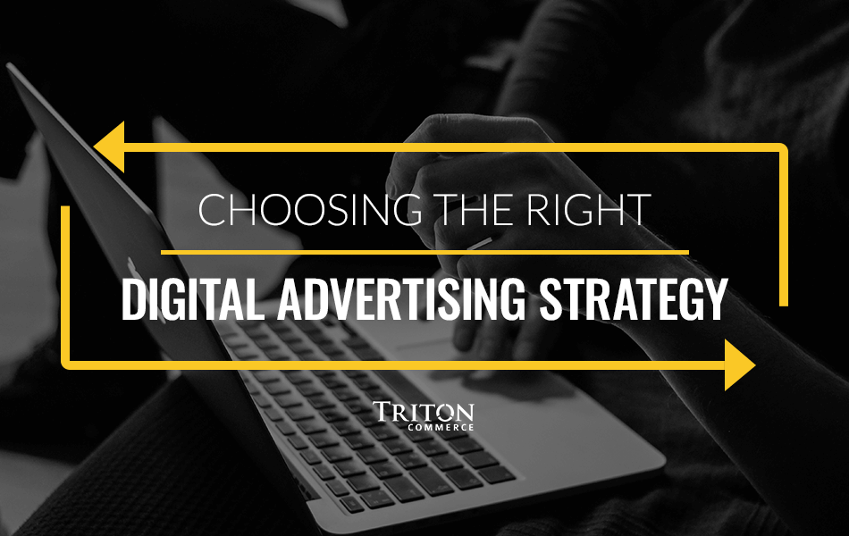 3 Tips For Choosing The Right Digital Advertising Strategy