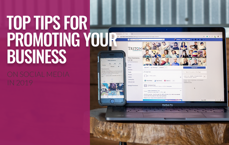 Top Tips For Promoting Your Business On Social Media In 2019
