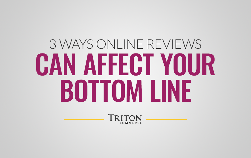 3 Ways Online Reviews Can Affect Your Bottom Line