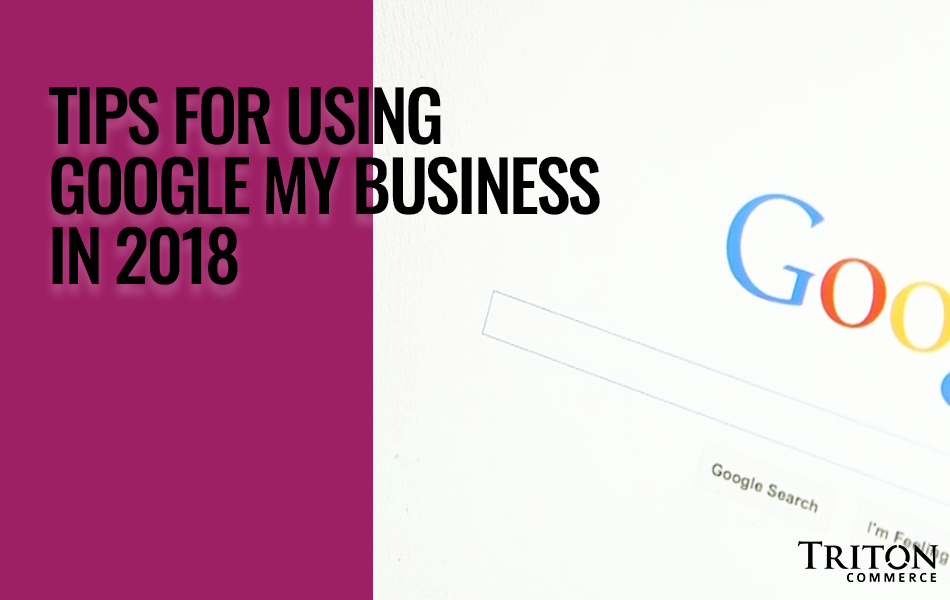 Tips for Using Google My Business in 2018