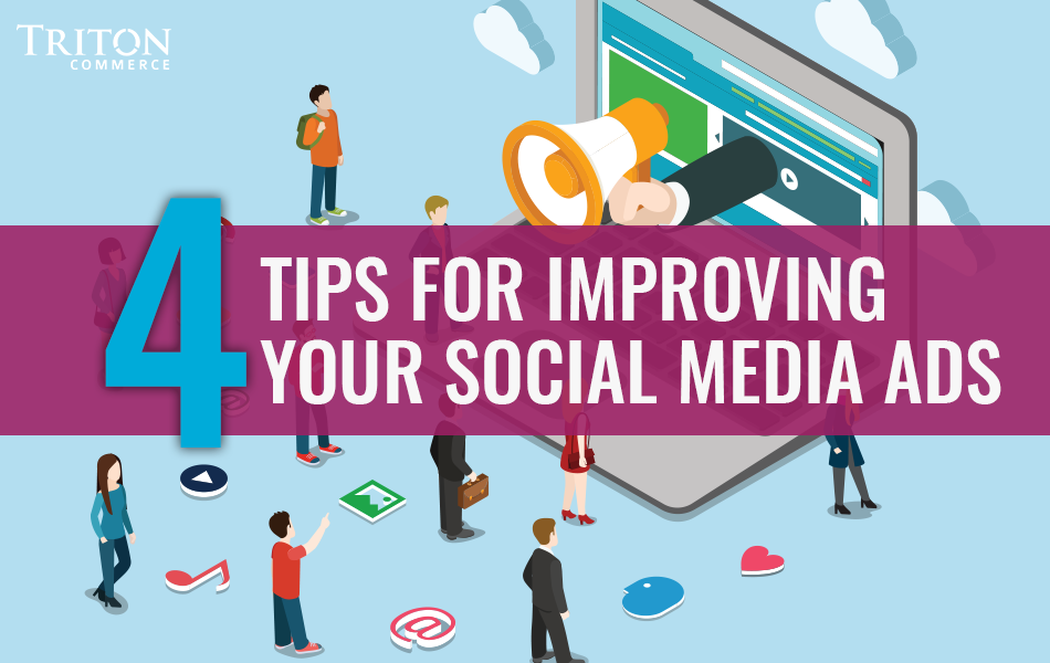 4 Tips for Improving Your Social Media Ads