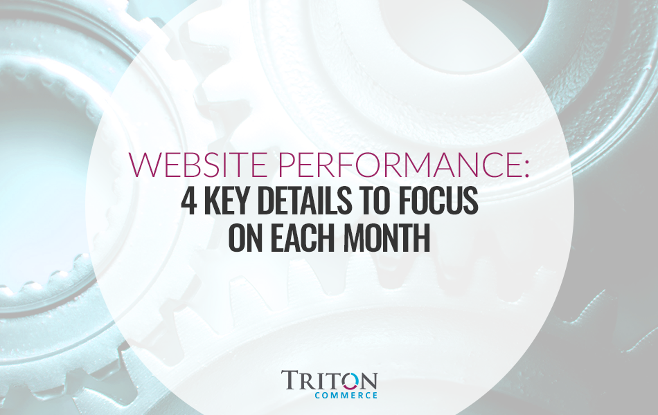 Website Performance: 4 Key Details to Focus on Each Month