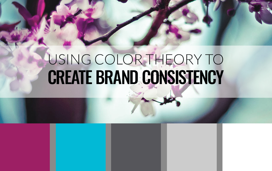 Using Color Theory to Create Brand Consistency